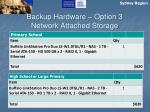 backup hardware option 3 network attached storage