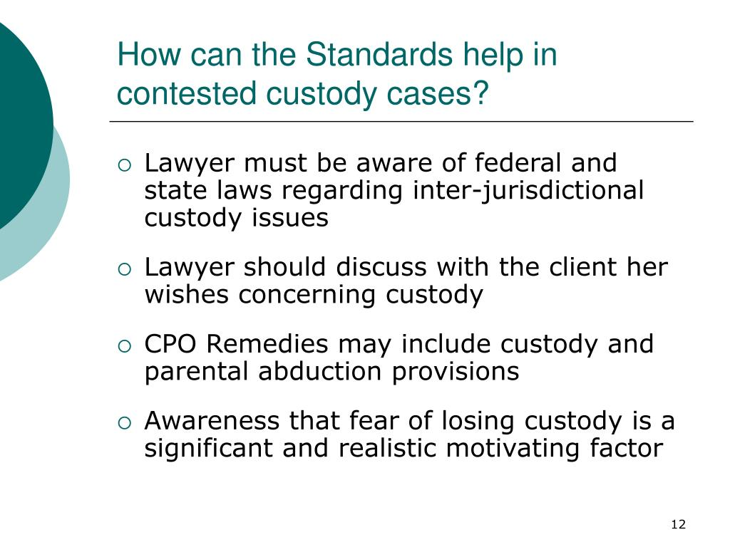 How can the Standards help in contested custody cases?