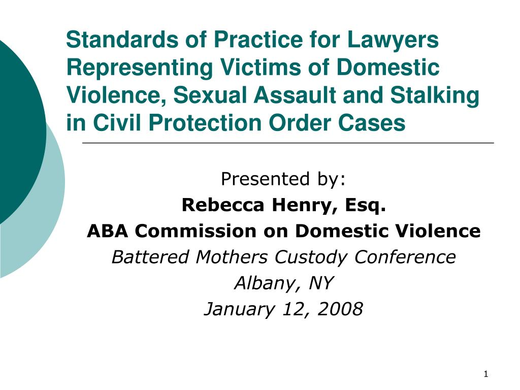 Standards of Practice for Lawyers Representing Victims of Domestic Violence, Sexual Assault and Stalking in Civil Protection Order Cases