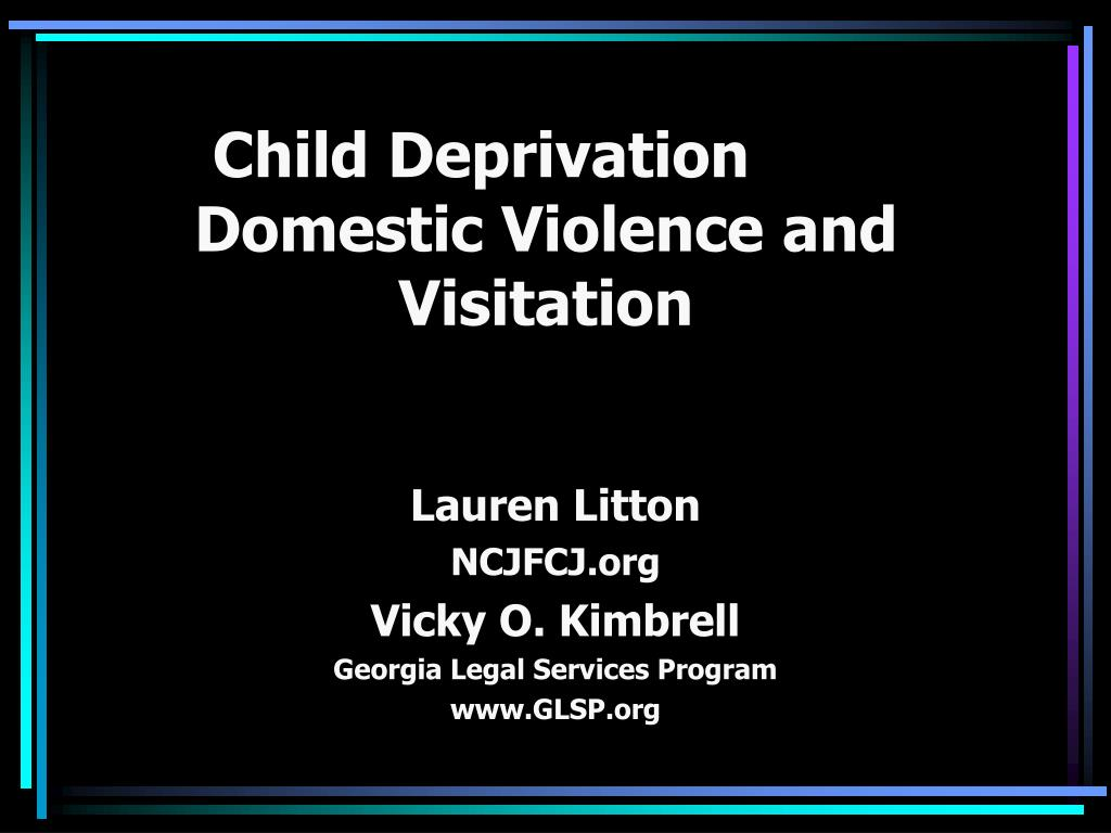 child deprivation domestic violence and visitation l.