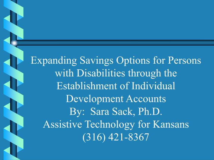 Expanding Savings Options for Persons with Disabilities through the Establishment of Individual Deve...