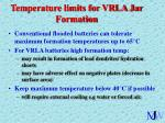 temperature limits for vrla jar formation