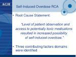 self induced overdose rca