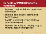 benefits of pmri standards continued