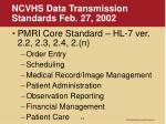 ncvhs data transmission standards feb 27 2002