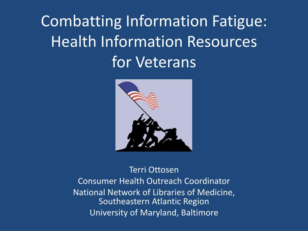 combatting information fatigue health information resources for veterans l.
