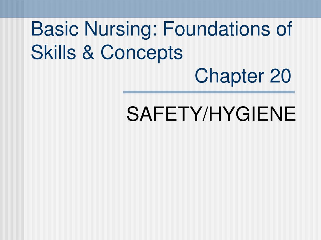 basic nursing foundations of skills concepts chapter 20 l.