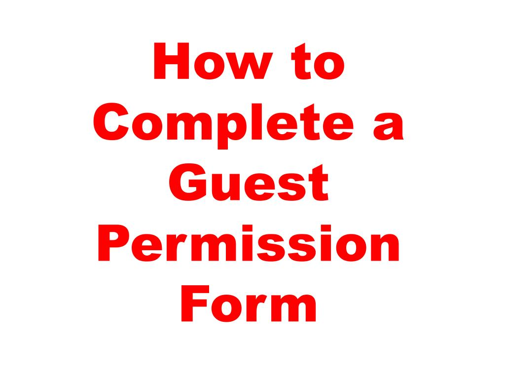 how to complete a guest permission form l.