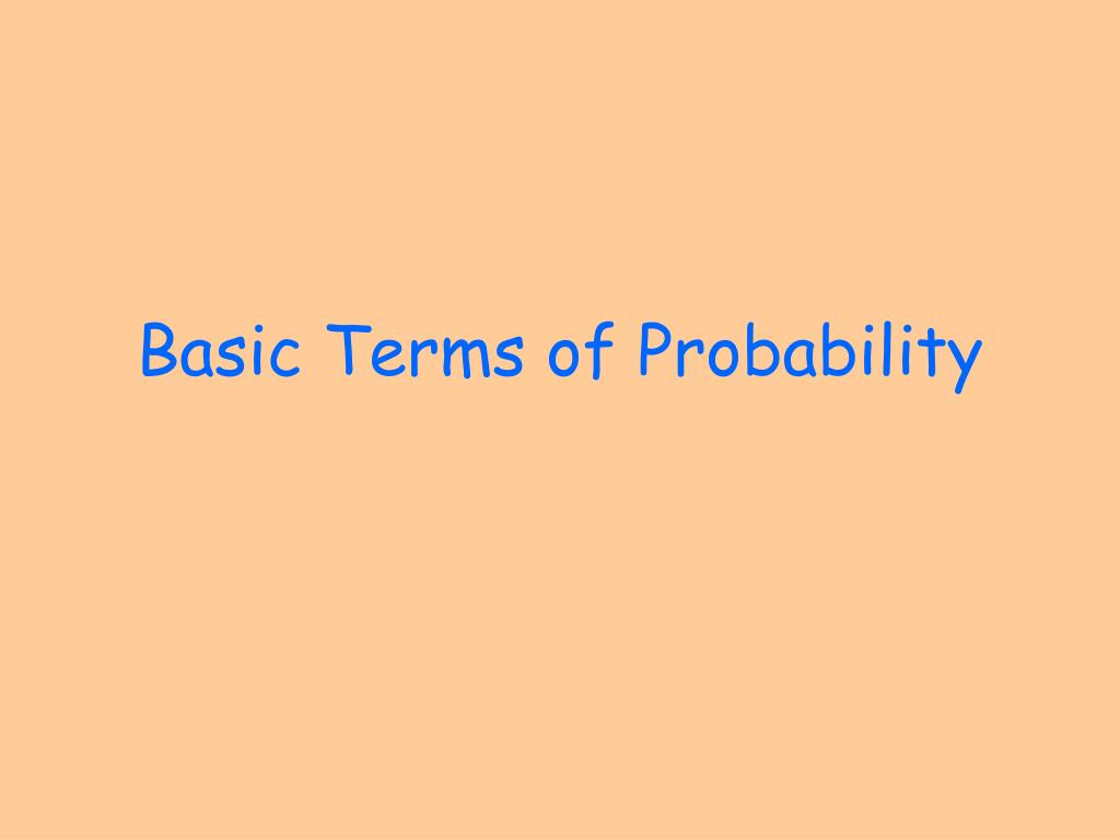 basic terms of probability l.