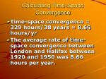 calculating time space convergence