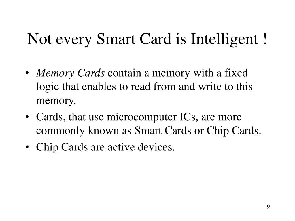 Not every Smart Card is Intelligent !