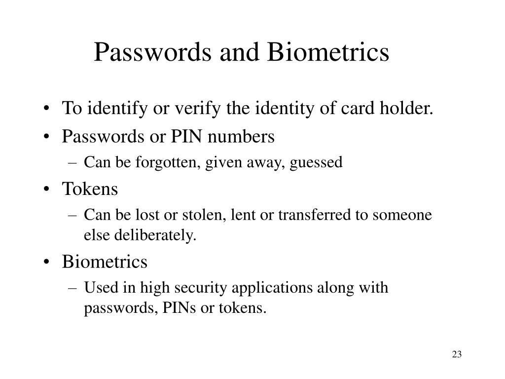 Passwords and Biometrics