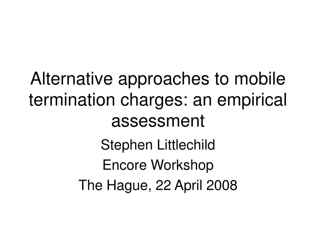 alternative approaches to mobile termination charges an empirical assessment l.