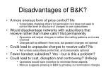 disadvantages of b k