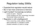 regulation today 2000s