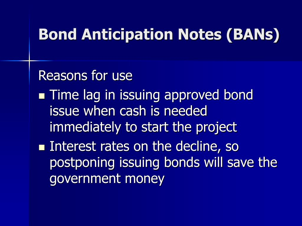 Bond Anticipation Notes (BANs)