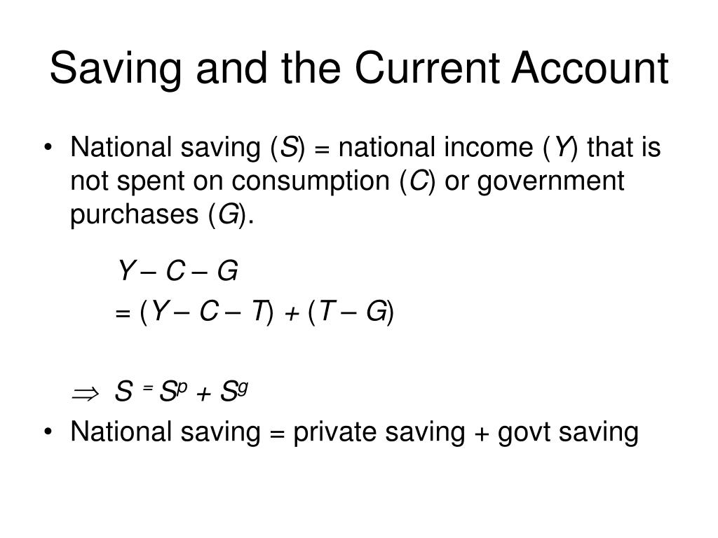 Saving and the Current Account