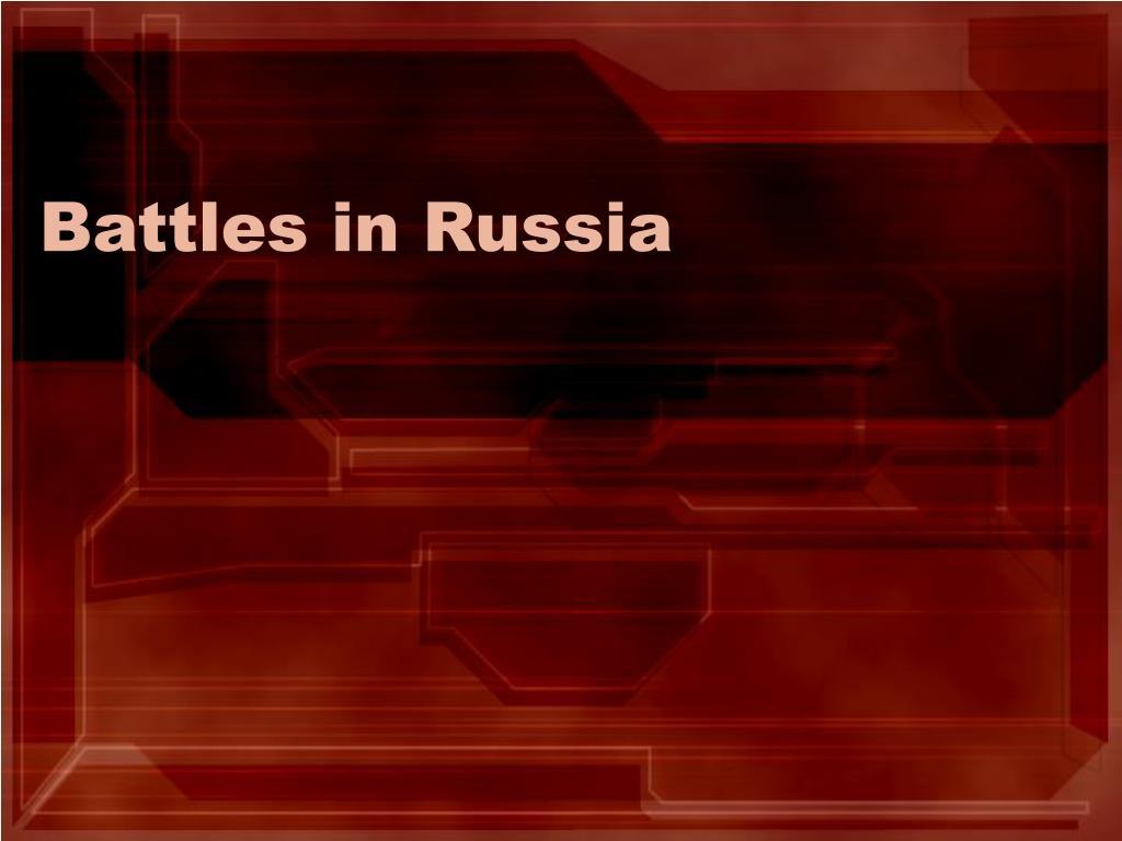 battles in russia l.