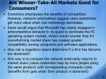 are winner take all markets good for consumers