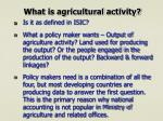 what is agricultural activity