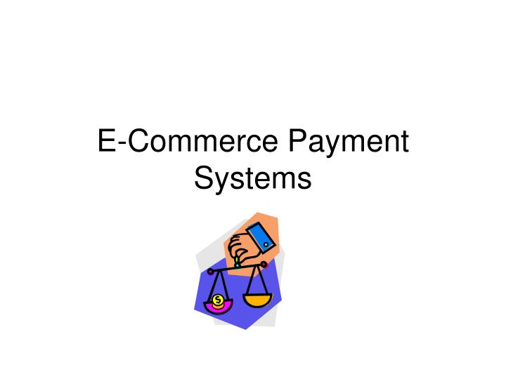 E commerce payment systems