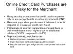 online credit card purchases are risky for the merchant