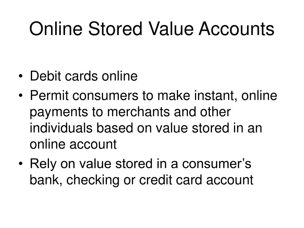 Online Stored Value Accounts