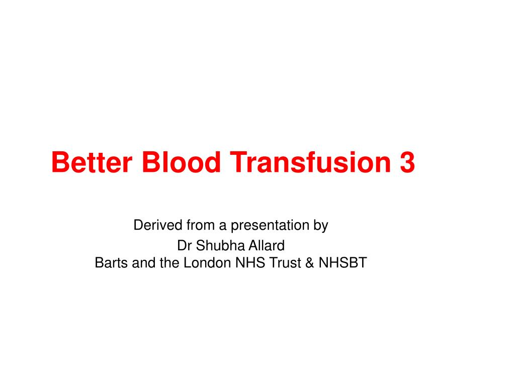 better blood transfusion 3 l.