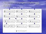 respiratory changes challenge during
