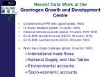 recent data work at the groningen growth and development centre