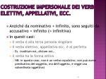 costruzione impersonale dei verbi elettivi appellativi ecc