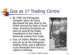 goa as 1 st trading centre