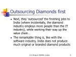 outsourcing diamonds first
