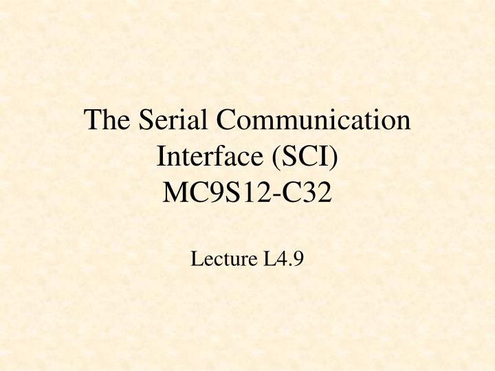 the serial communication interface sci mc9s12 c32 n.