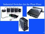 industrial switches for the plant floor