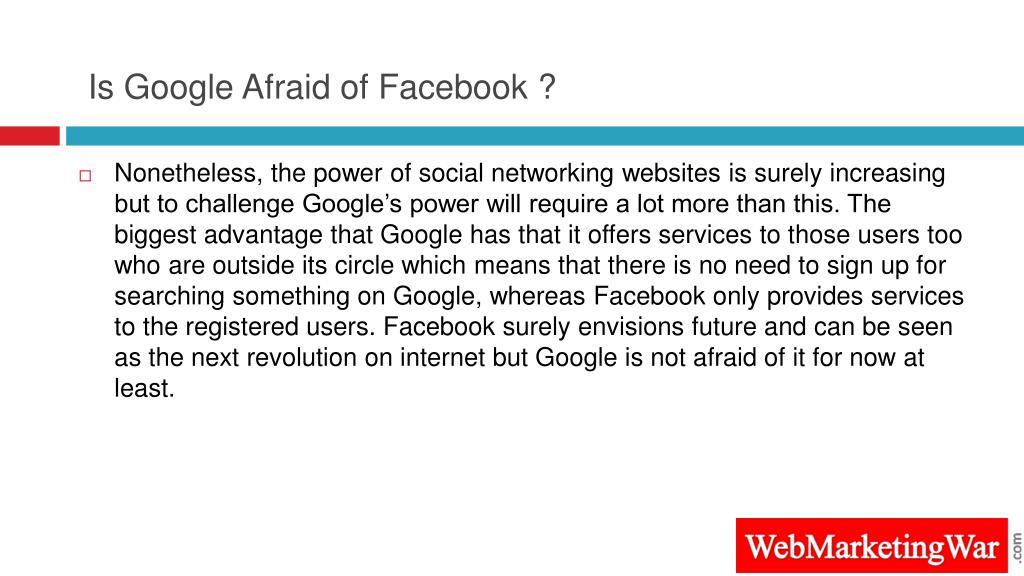Is Google Afraid of Facebook ?