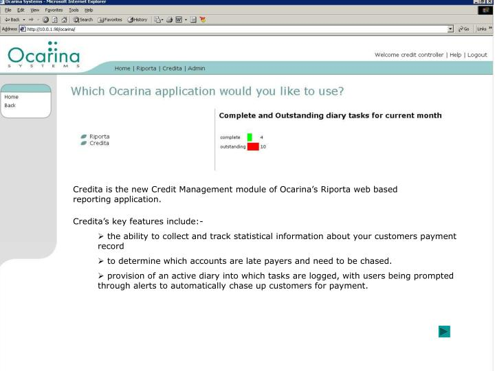 Credita is the new Credit Management module of Ocarina's Riporta web based reporting application.