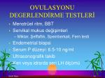 ovulasyonu degerlend rme testler
