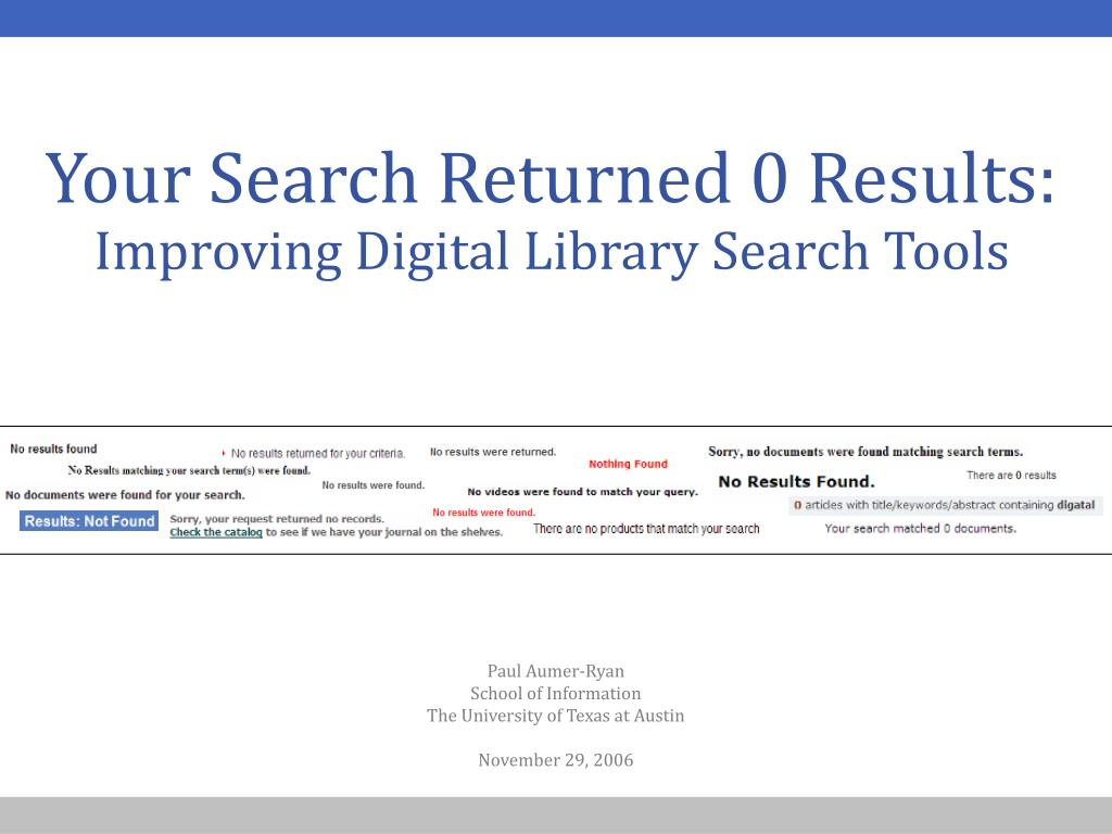your search returned 0 results improving digital library search tools l.