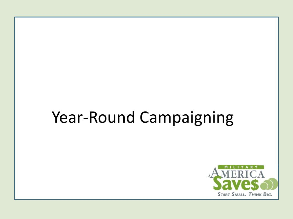 year round campaigning l.