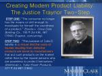 creating modern product liability the justice traynor two step