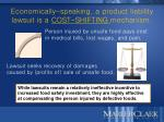 economically speaking a product liability lawsuit is a cost shifting mechanism