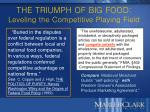 the triumph of big food leveling the competitive playing field