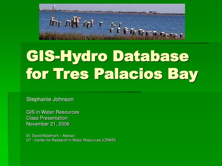 gis hydro database for tres palacios bay n.