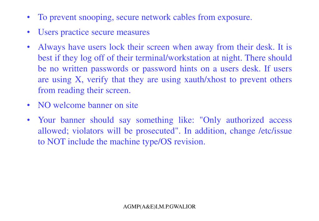To prevent snooping, secure network cables from exposure.