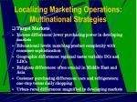 localizing marketing operations multinational strategies