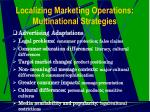 localizing marketing operations multinational strategies12