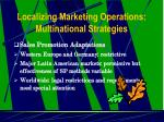 localizing marketing operations multinational strategies13