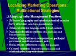localizing marketing operations multinational strategies14