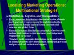 localizing marketing operations multinational strategies15